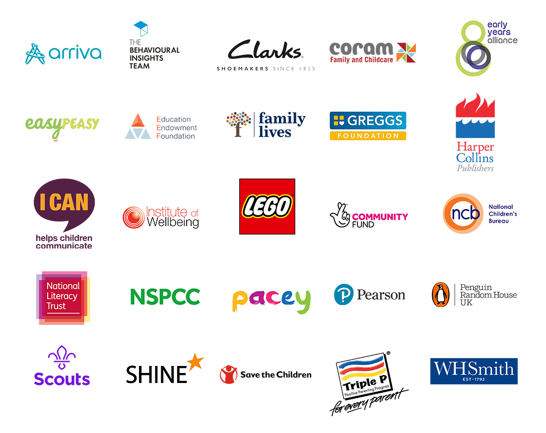 Partners supporting the Hungry Little Minds campaign including Arriva, The Behavioural Insights Team, Clarks, Coram, Early Years Alliance, Education Endowment Foundation, Family Lives, Greggs, Harper Collins, I Can, Institute of Wellbeing, Lego, Lottery Community Fund, NCB, National Literacy Trust, NSPCC, Pacey, Scouts, Shine, Save the Children, Triple P, easy peasy, Penguin Random House UK, WH Smiths